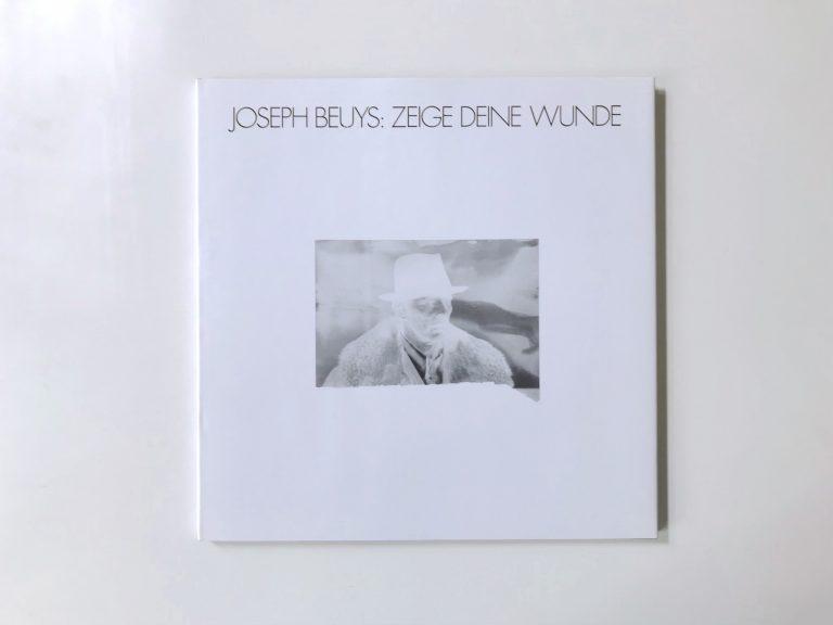 Joseph Beuys Zeige deine Wunde